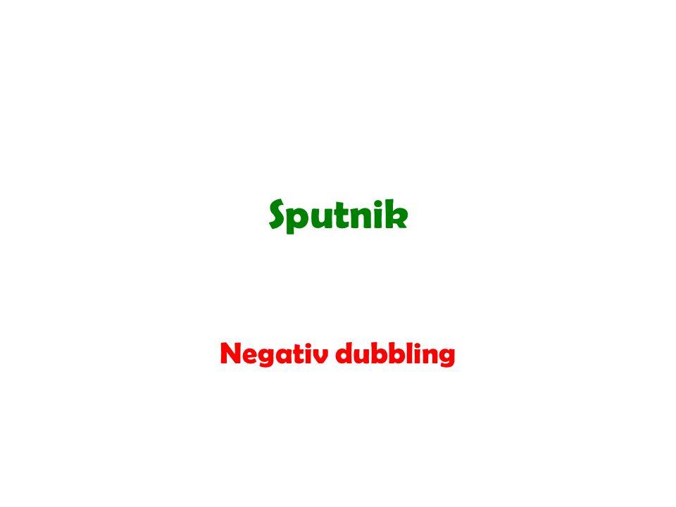 Sputnik Negativ dubbling