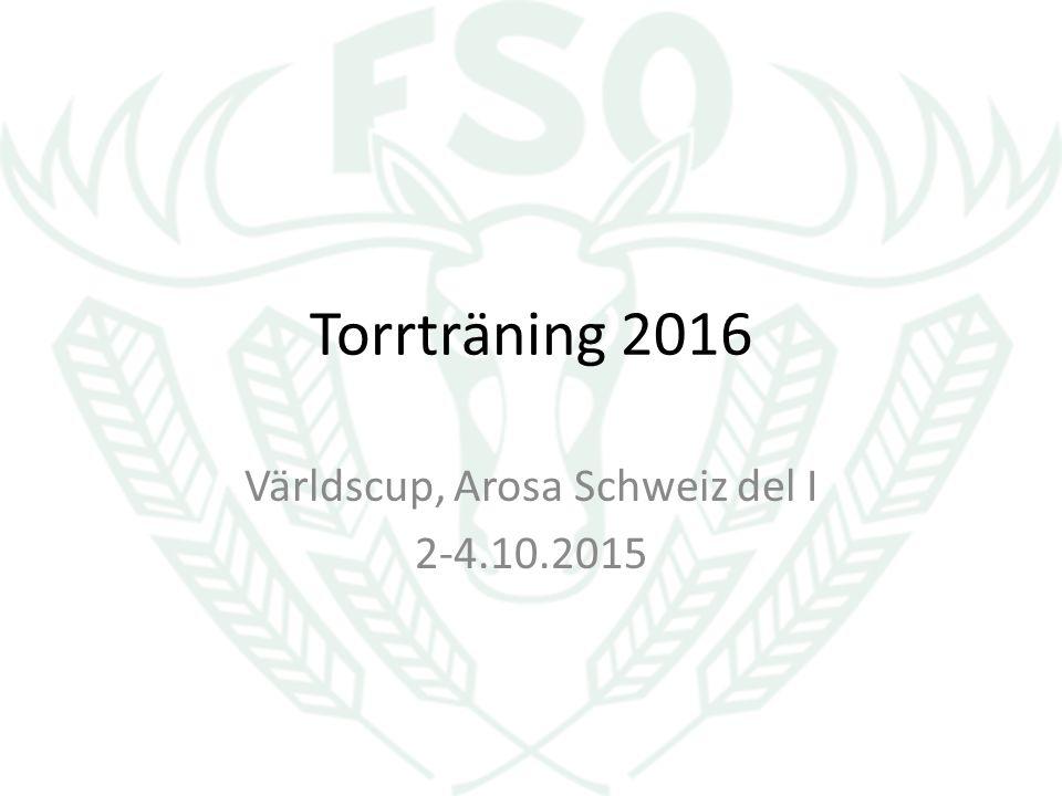 Torrträning 2016 Världscup, Arosa Schweiz del I 2-4.10.2015