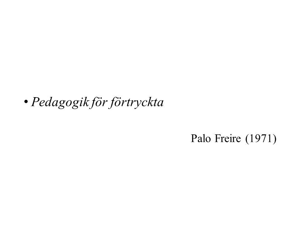 Pedagogik för förtryckta Palo Freire (1971)