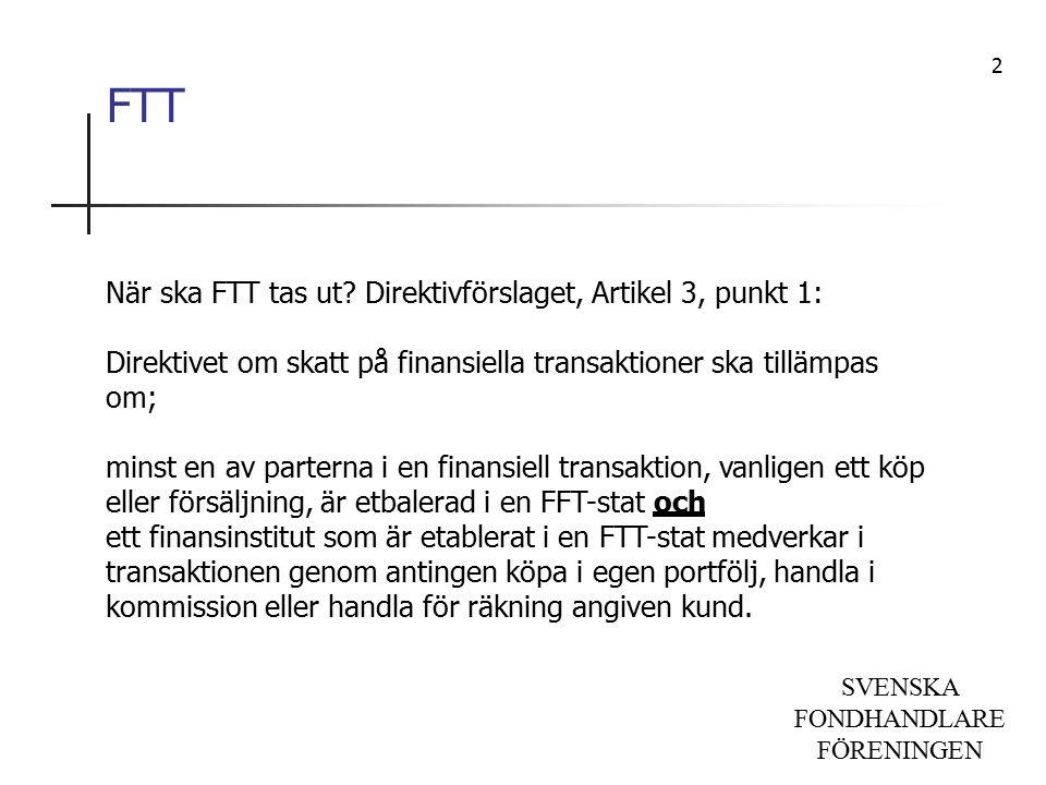 SVENSKA FONDHANDLARE FÖRENINGEN FTT När ska FTT tas ut.