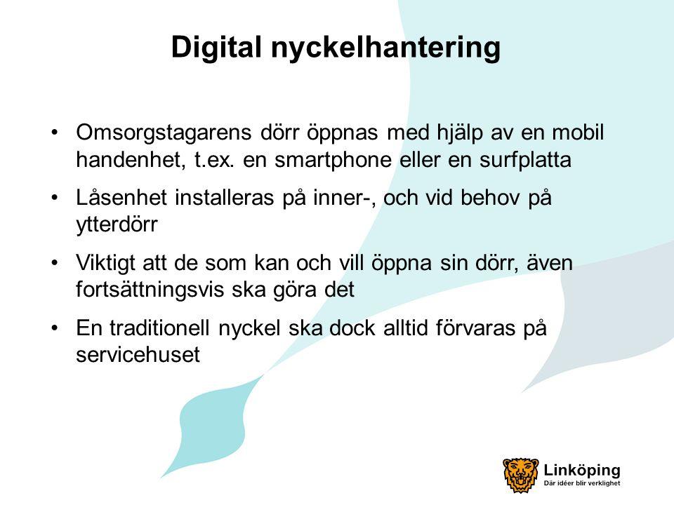 Digital nyckelhantering Omsorgstagarens dörr öppnas med hjälp av en mobil handenhet, t.ex. en smartphone eller en surfplatta Låsenhet installeras på i