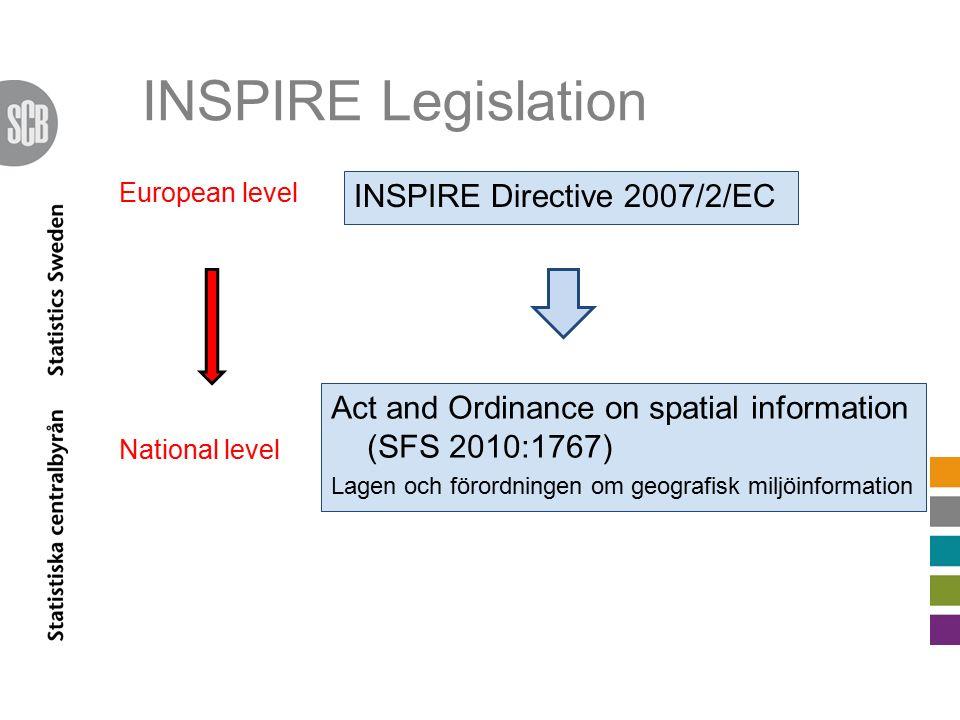 INSPIRE Legislation INSPIRE Directive 2007/2/EC Act and Ordinance on spatial information (SFS 2010:1767) Lagen och förordningen om geografisk miljöinformation European level National level