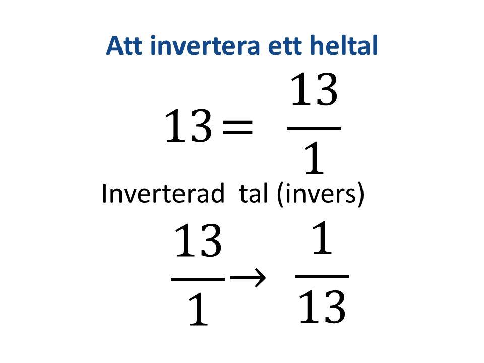 Att invertera ett heltal Inverterad tal (invers)