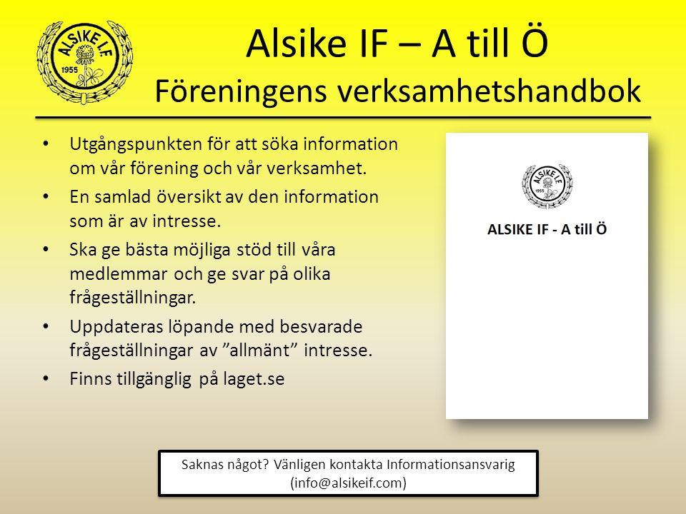 Alsike IF – A till Ö Föreningens verksamhetshandbok Utgångspunkten för att söka information om vår förening och vår verksamhet.