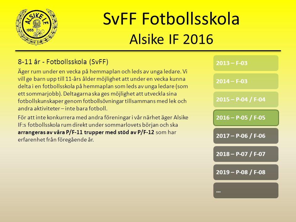 SvFF Fotbollsskola Alsike IF 2016 8-11 år - Fotbollsskola (SvFF) Äger rum under en vecka på hemmaplan och leds av unga ledare.
