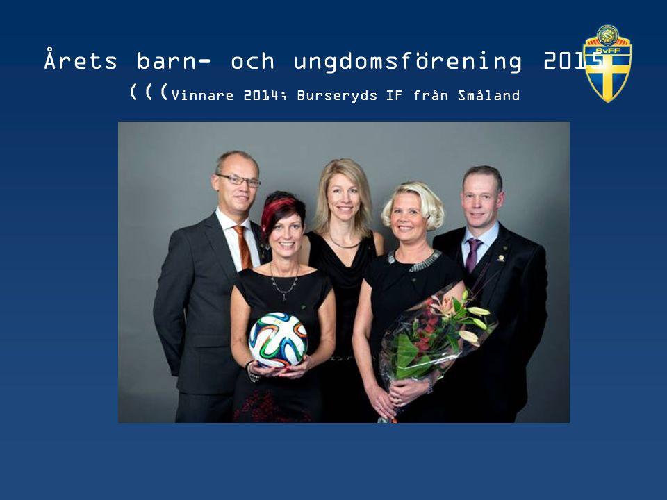 Årets barn- och ungdomsförening 2015 ((( Vinnare 2014; Burseryds IF från Småland