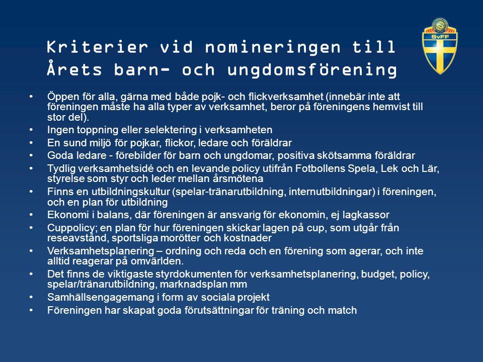 Kriterier vid nomineringen till Årets barn- och ungdomsförening Öppen för alla, gärna med både pojk- och flickverksamhet (innebär inte att föreningen