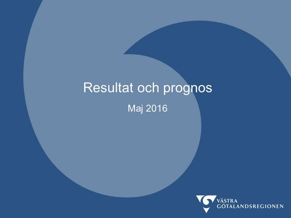 Prognos maj, HoS utförare + 50 mnkr från mars Resultat och prognos maj 2016
