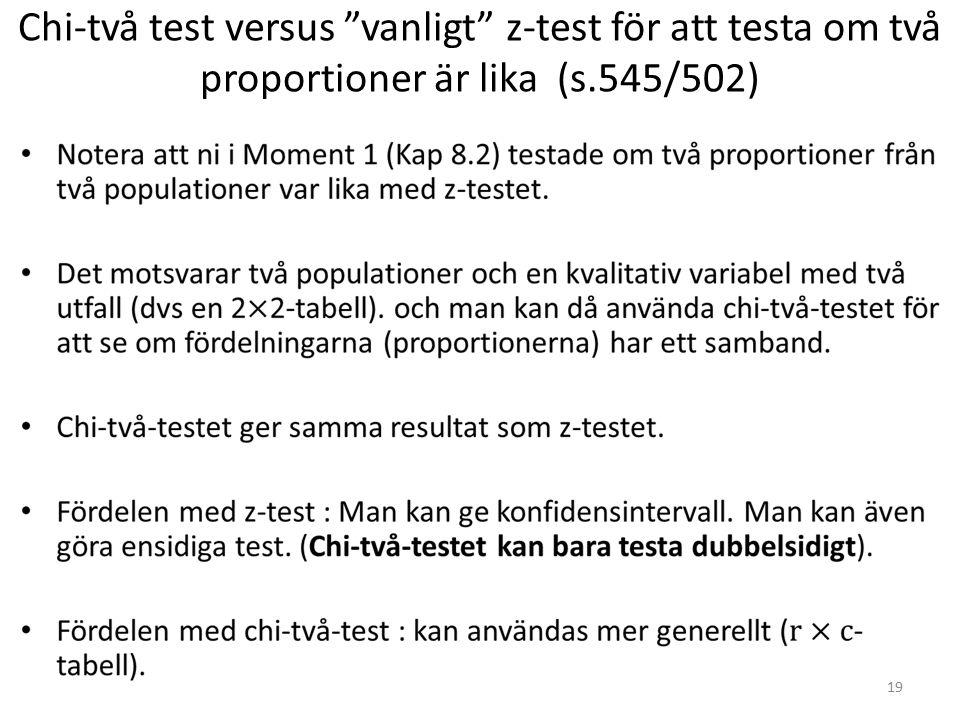 """Chi-två test versus """"vanligt"""" z-test för att testa om två proportioner är lika (s.545/502) 19"""