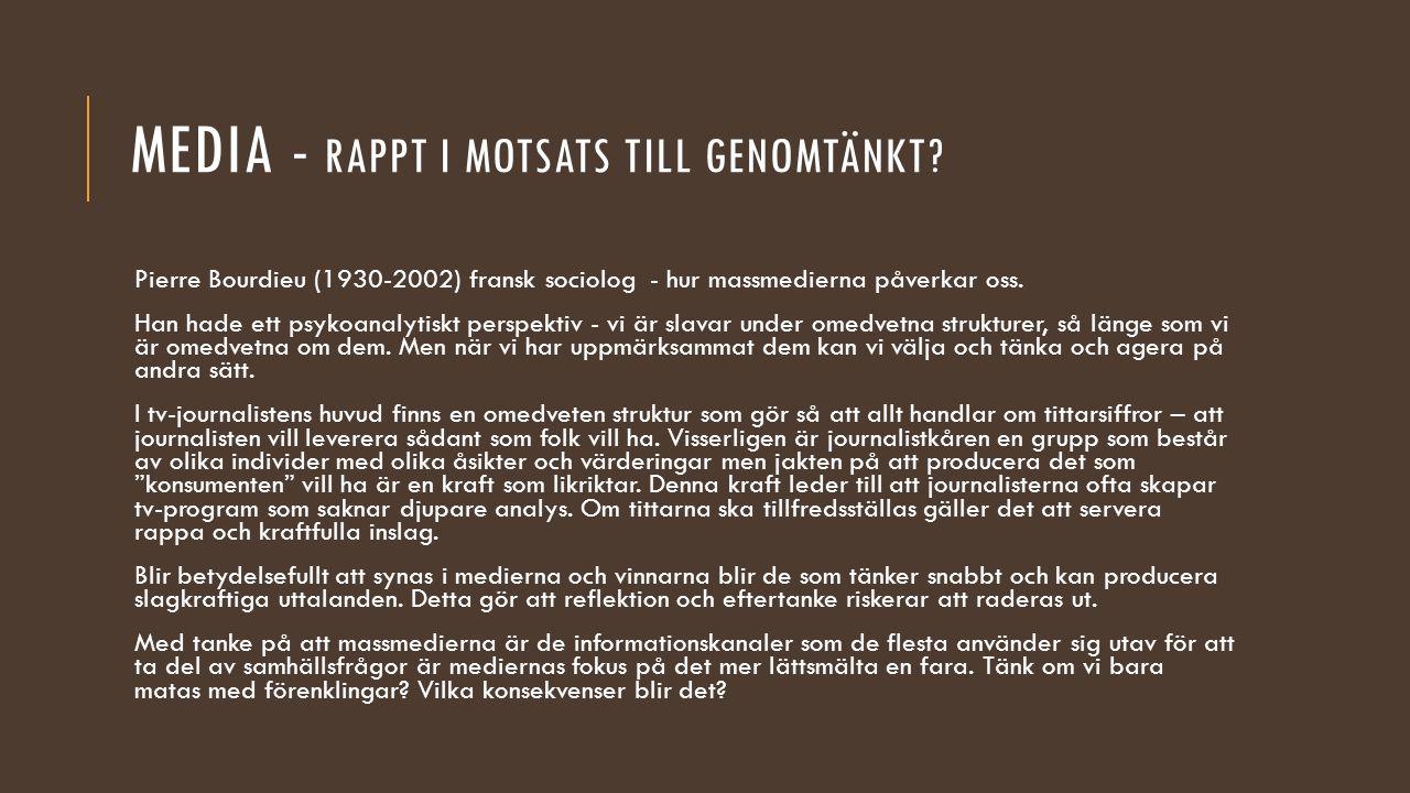 MEDIA - RAPPT I MOTSATS TILL GENOMTÄNKT.