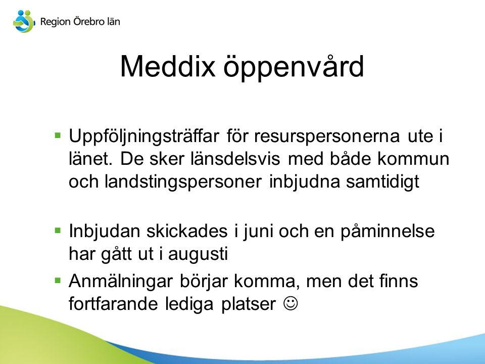 Meddix öppenvård  Uppföljningsträffar för resurspersonerna ute i länet.