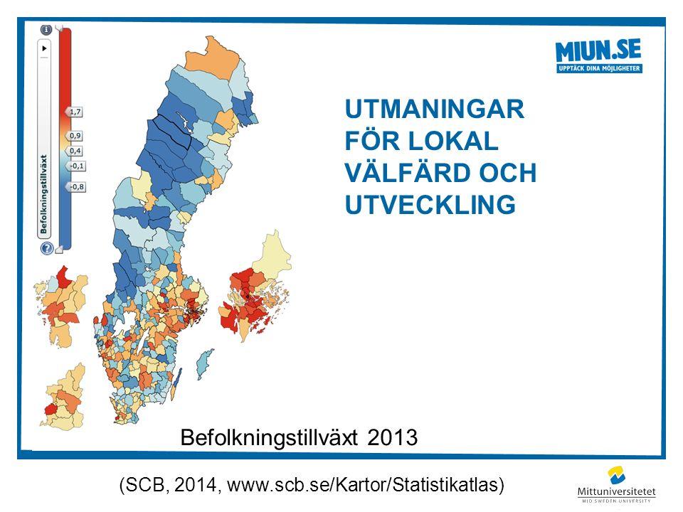 UTMANINGAR FÖR LOKAL VÄLFÄRD OCH UTVECKLING (SCB, 2014, www.scb.se/Kartor/Statistikatlas) Befolkningstillväxt 2013