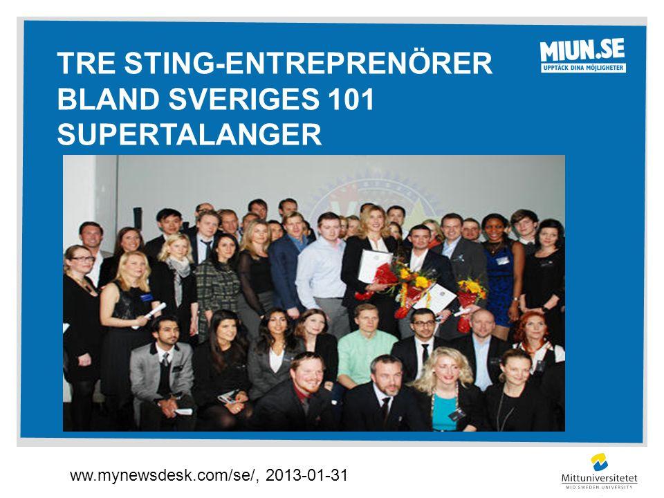 TRE STING-ENTREPRENÖRER BLAND SVERIGES 101 SUPERTALANGER ww.mynewsdesk.com/se/, 2013-01-31