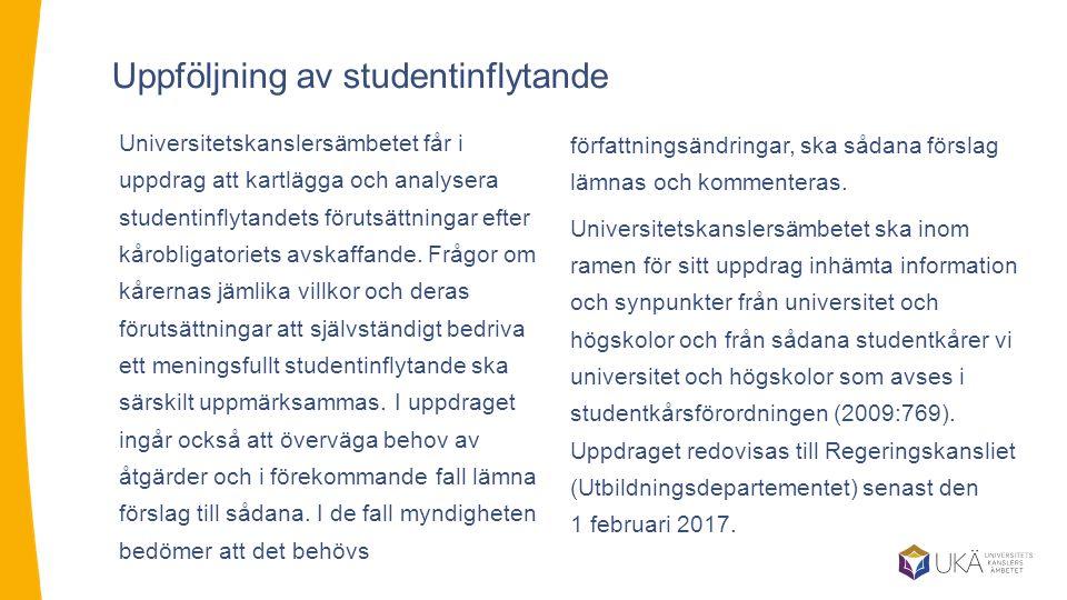 Universitetskanslersämbetet får i uppdrag att kartlägga och analysera studentinflytandets förutsättningar efter kårobligatoriets avskaffande.
