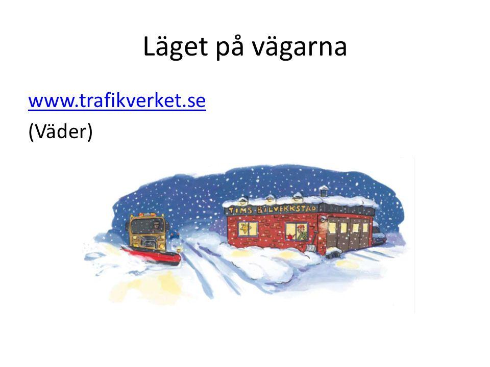 Läget på vägarna www.trafikverket.se (Väder)