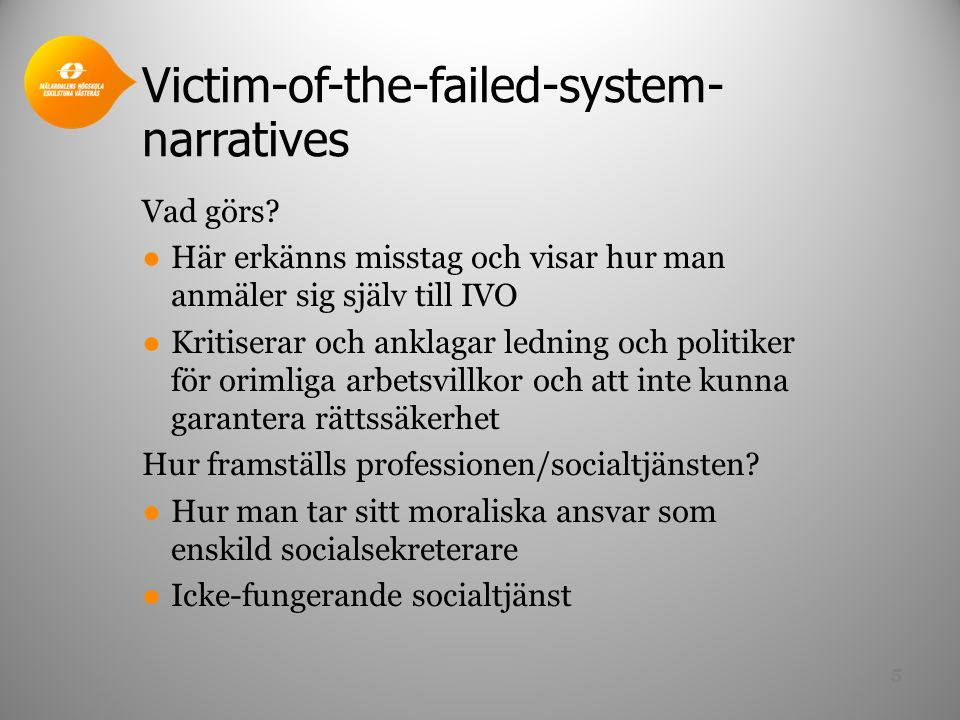 Victim-of-the-failed-system- narratives Vad görs.