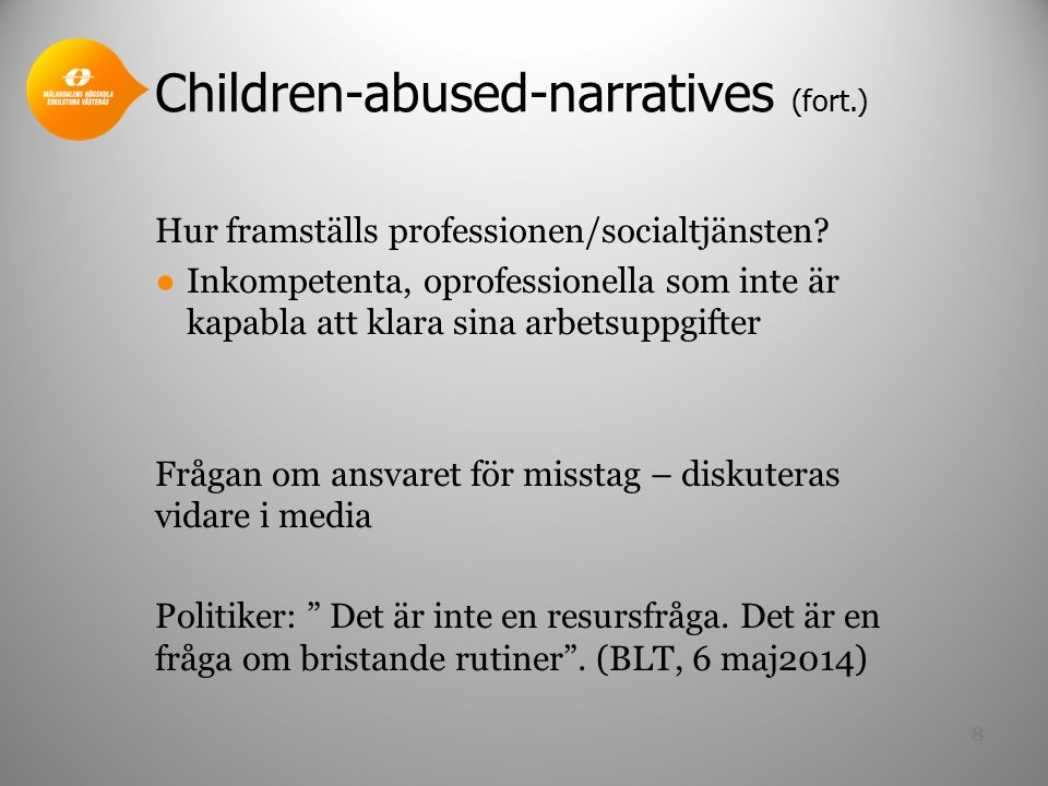 Children-abused-narratives (fort.) Hur framställs professionen/socialtjänsten.