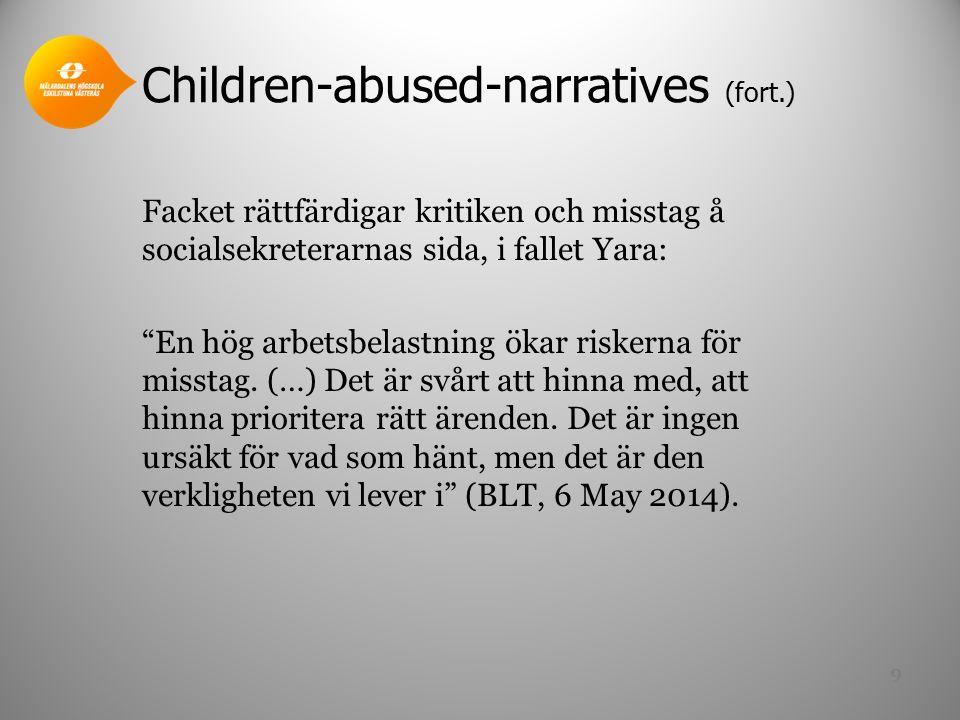 Children-abused-narratives (fort.) Facket rättfärdigar kritiken och misstag å socialsekreterarnas sida, i fallet Yara: En hög arbetsbelastning ökar riskerna för misstag.