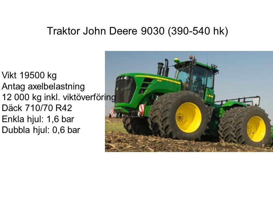 Traktor John Deere 9030 (390-540 hk) Vikt 19500 kg Antag axelbelastning 12 000 kg inkl.