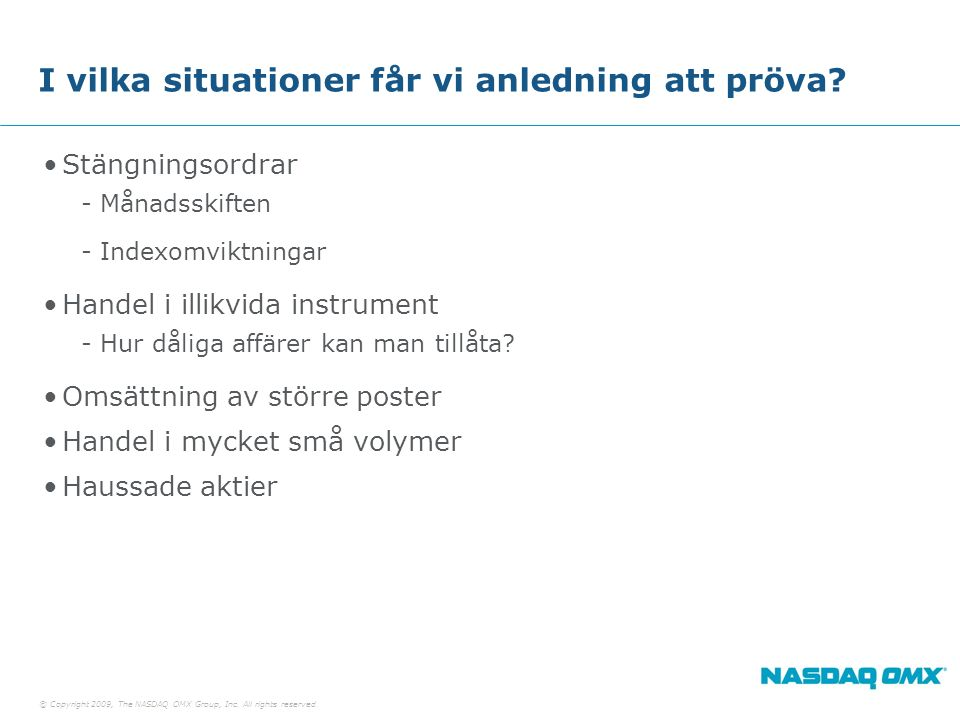© Copyright 2009, The NASDAQ OMX Group, Inc. All rights reserved. Stängningshandel 6