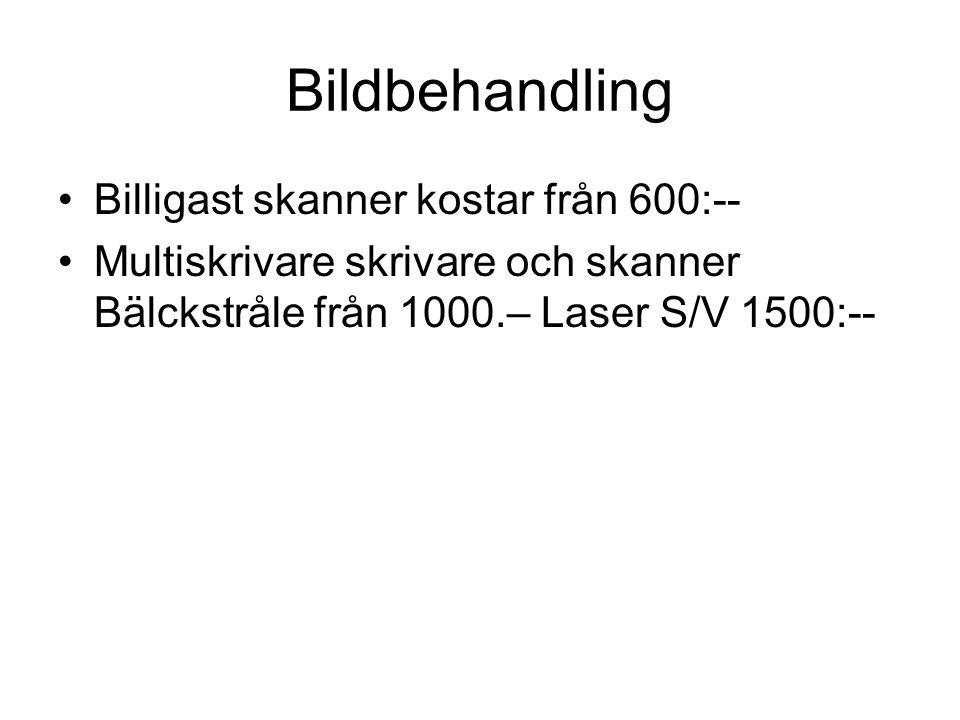Bildbehandling Billigast skanner kostar från 600:-- Multiskrivare skrivare och skanner Bälckstråle från 1000.– Laser S/V 1500:--
