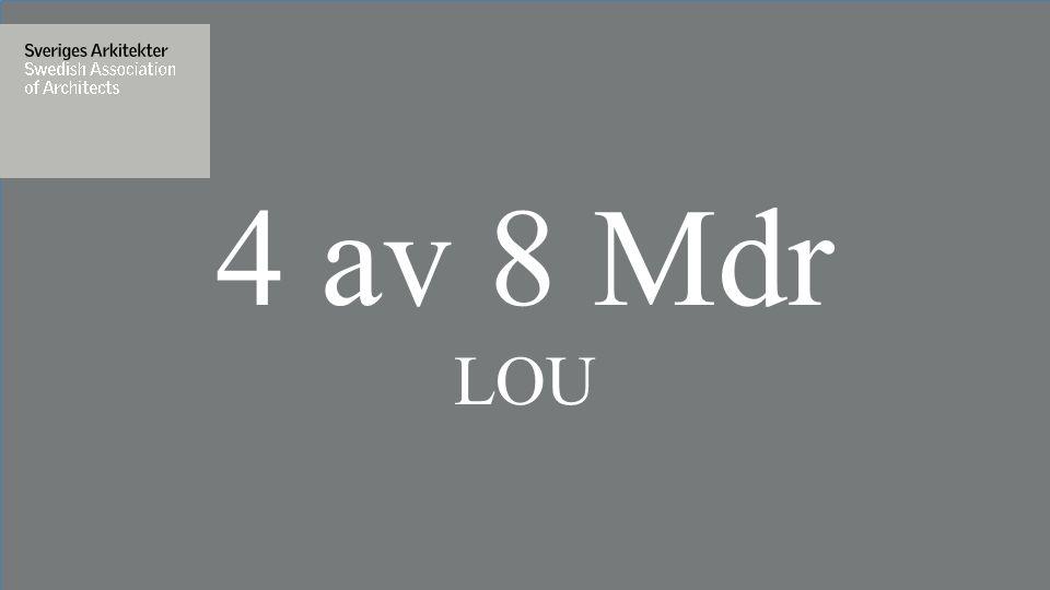 4 av 8 Mdr LOU 4 av 8 Mdr LOU