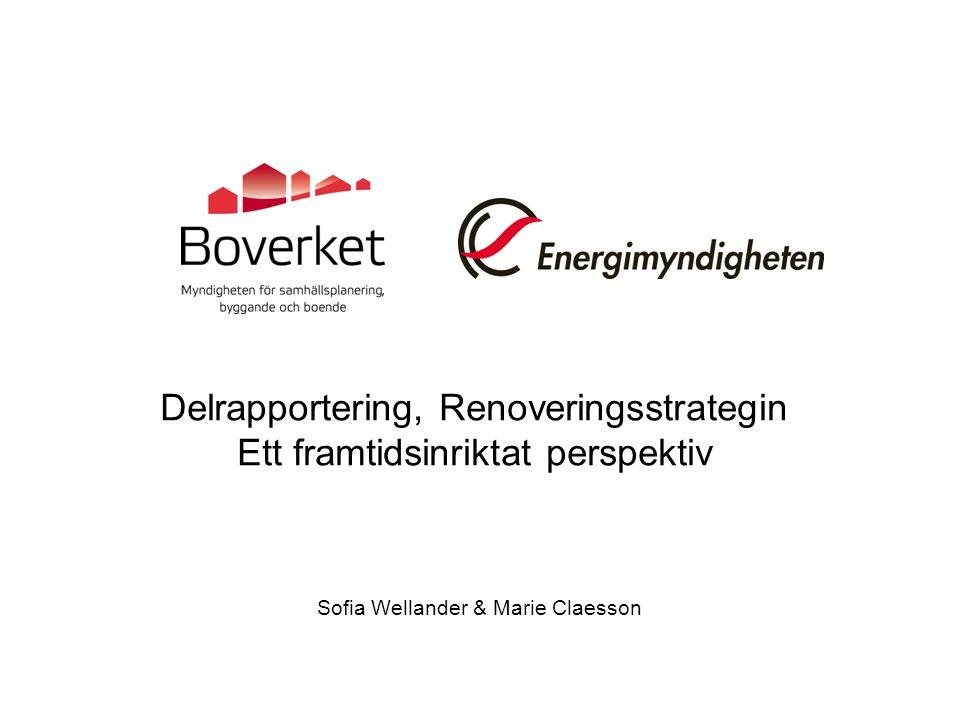 Delrapportering, Renoveringsstrategin Ett framtidsinriktat perspektiv Sofia Wellander & Marie Claesson