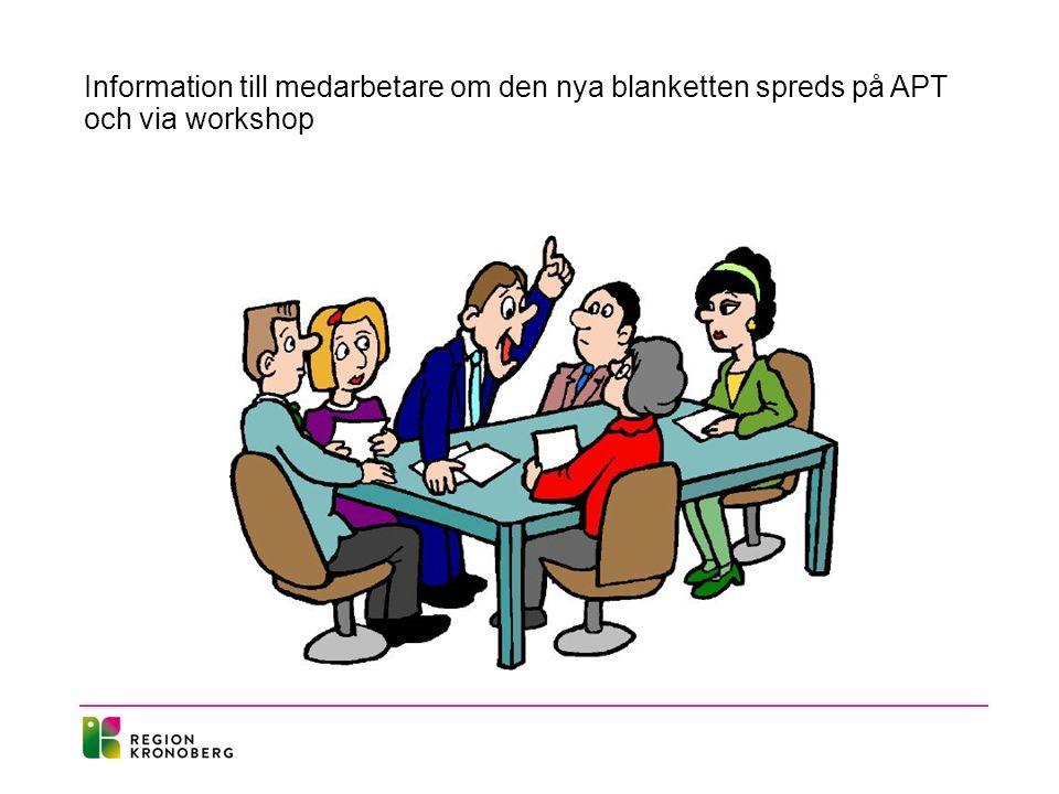 Information till medarbetare om den nya blanketten spreds på APT och via workshop