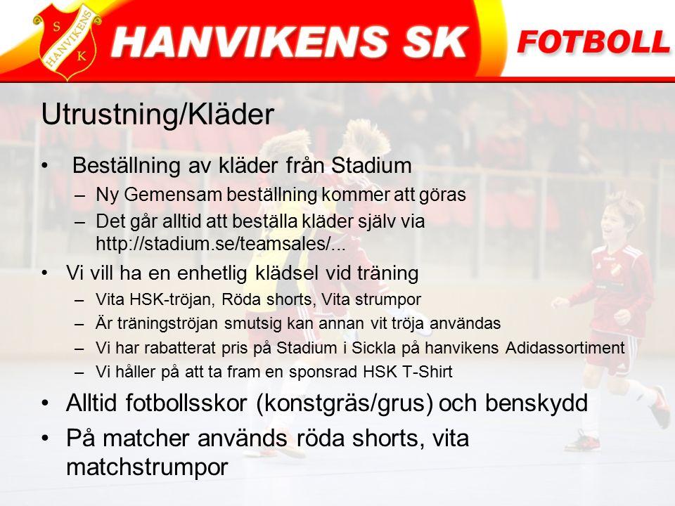 Utrustning/Kläder Beställning av kläder från Stadium –Ny Gemensam beställning kommer att göras –Det går alltid att beställa kläder själv via http://st