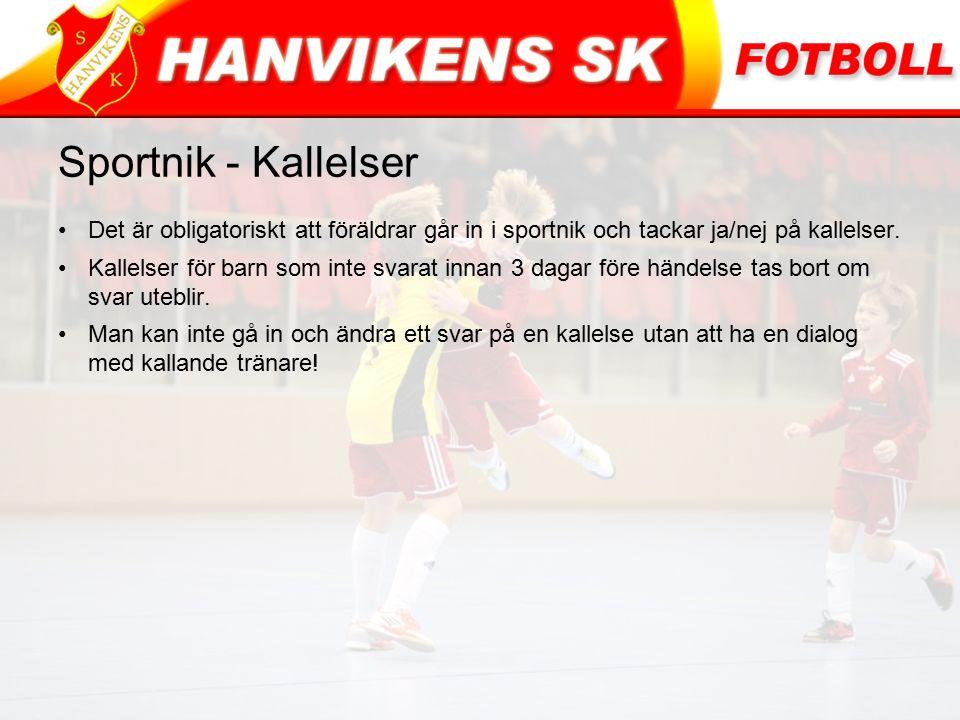 Sportnik - Kallelser Det är obligatoriskt att föräldrar går in i sportnik och tackar ja/nej på kallelser.