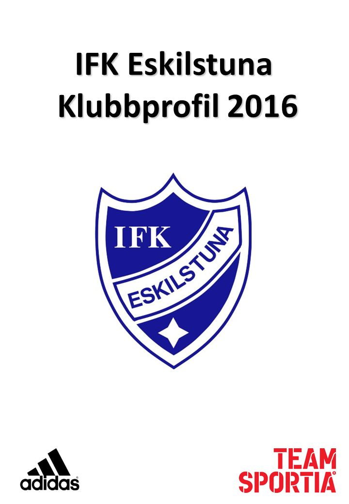 IFK Eskilstuna Klubbprofil 2016 Klubbprofil 2016