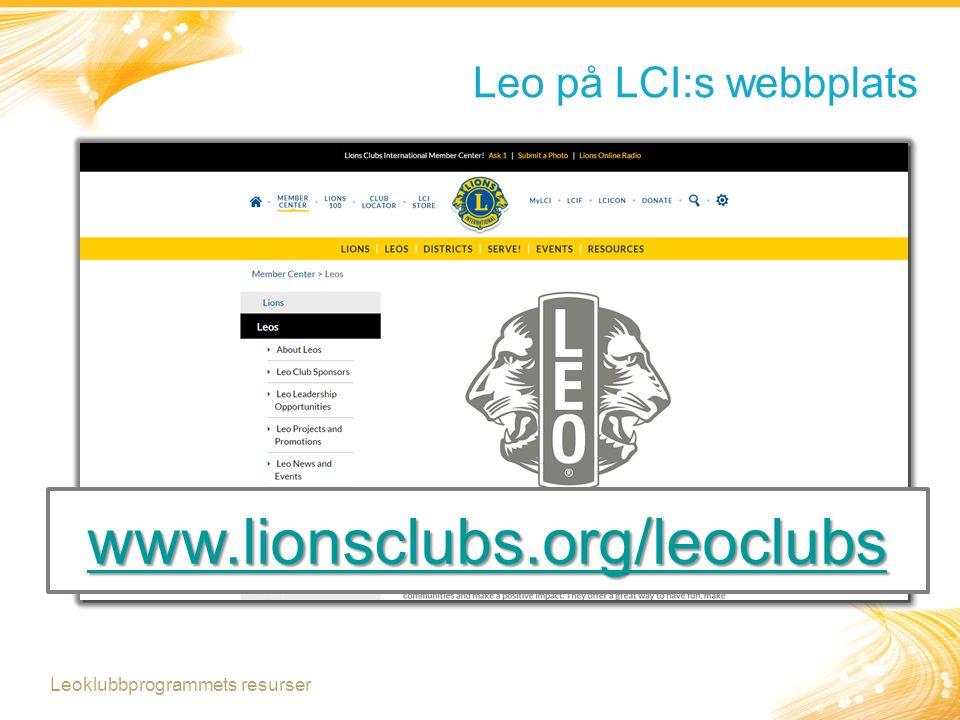 Leo på LCI:s webbplats www.lionsclubs.org/leoclubs Leoklubbprogrammets resurser