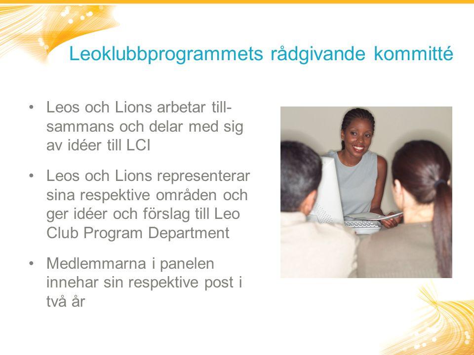 Leoklubbprogrammets rådgivande kommitté Leos och Lions arbetar till- sammans och delar med sig av idéer till LCI Leos och Lions representerar sina respektive områden och ger idéer och förslag till Leo Club Program Department Medlemmarna i panelen innehar sin respektive post i två år