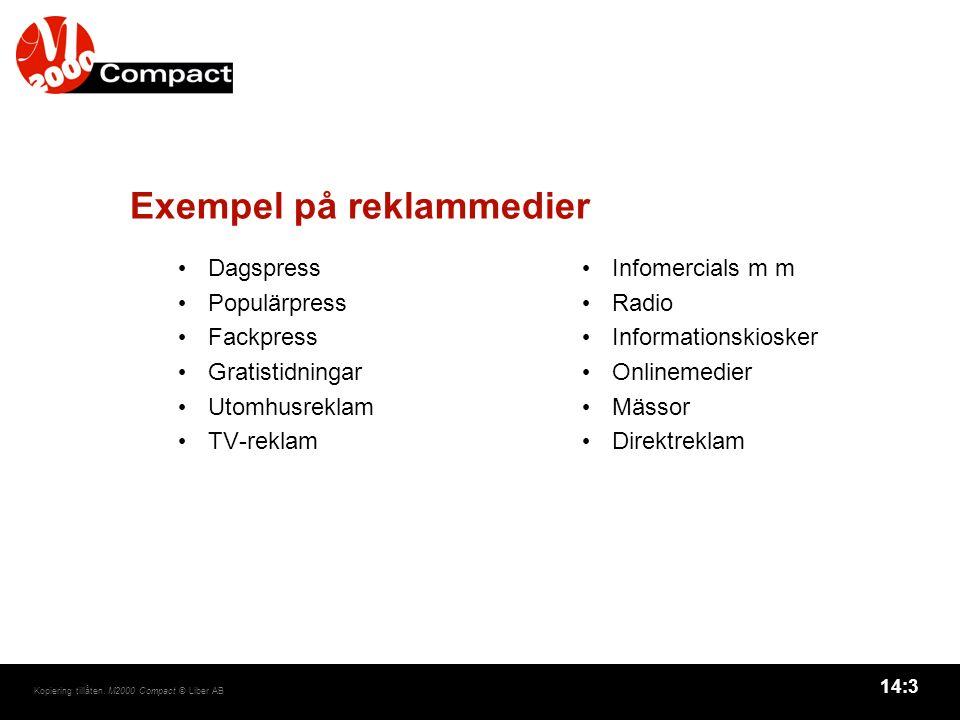 14:4 Kopiering tillåten. M2000 Compact © Liber AB Jämförelse mellan olika reklammedier