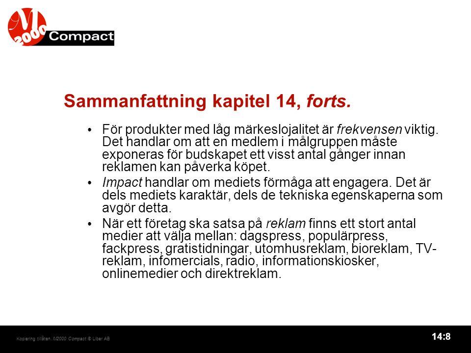 14:8 Kopiering tillåten. M2000 Compact © Liber AB Sammanfattning kapitel 14, forts.