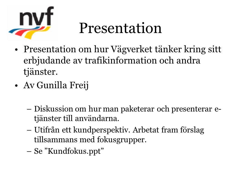 Presentation Presentation om hur Vägverket tänker kring sitt erbjudande av trafikinformation och andra tjänster.