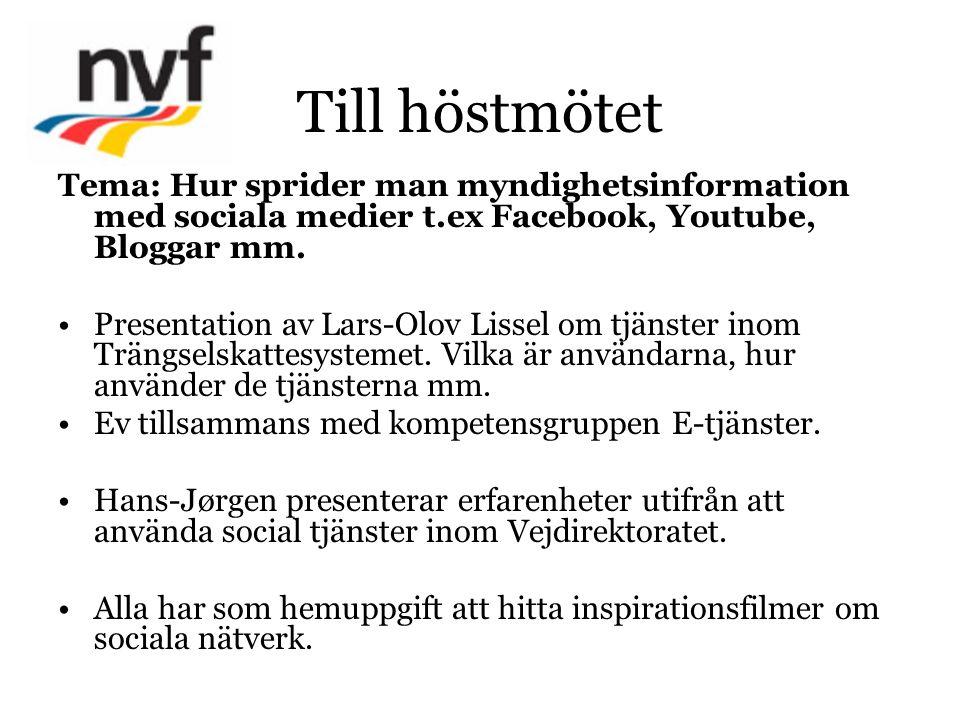 Till höstmötet Tema: Hur sprider man myndighetsinformation med sociala medier t.ex Facebook, Youtube, Bloggar mm.