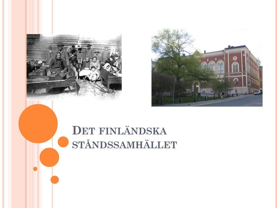 D ET FINLÄNDSKA STÅNDSSAMHÄLLET