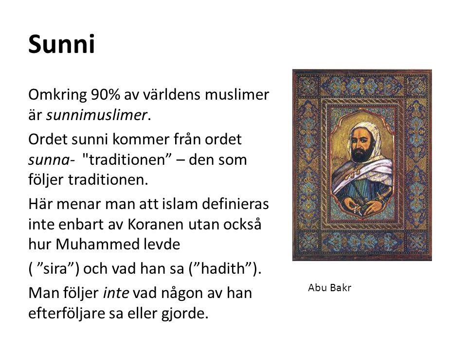 Sunni Omkring 90% av världens muslimer är sunnimuslimer.
