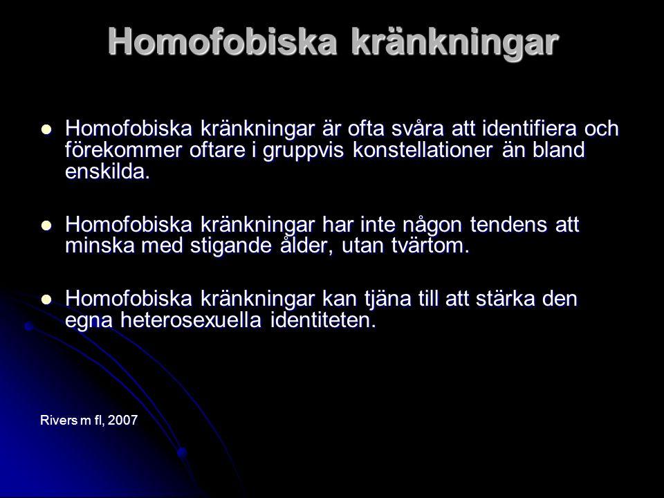 Homofobiska kränkningar Homofobiska kränkningar är ofta svåra att identifiera och förekommer oftare i gruppvis konstellationer än bland enskilda. Homo
