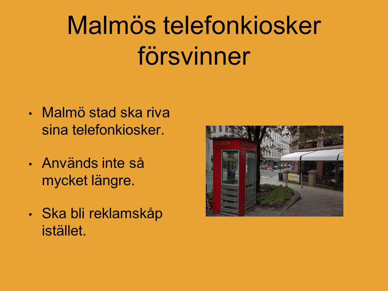 Malmös telefonkiosker försvinner Malmö stad ska riva sina telefonkiosker.