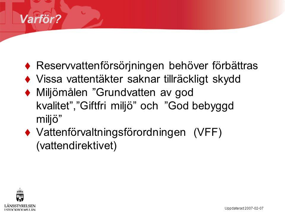 Uppdaterad 2007-02-07 Reservvatten: Stockholm Vatten och Norrvatten - Problembild Vid bortfall av Mälaren  Överföringskapaciteten Bornsjön till Norsborgsverket är otillräcklig.