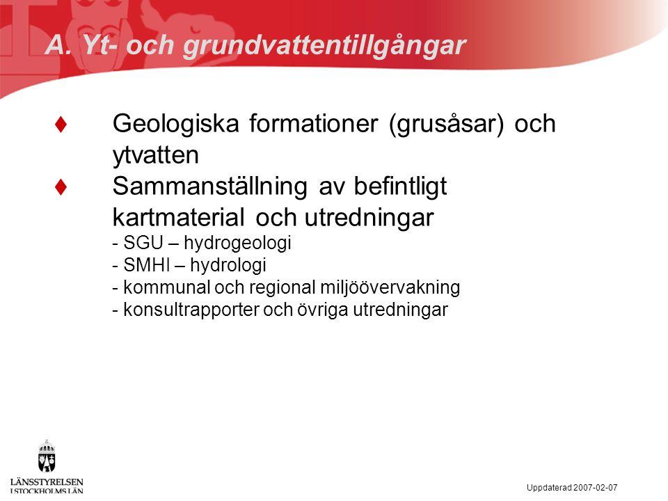 Uppdaterad 2007-02-07 Geologiska formationer (grusåsar) Preliminär bild