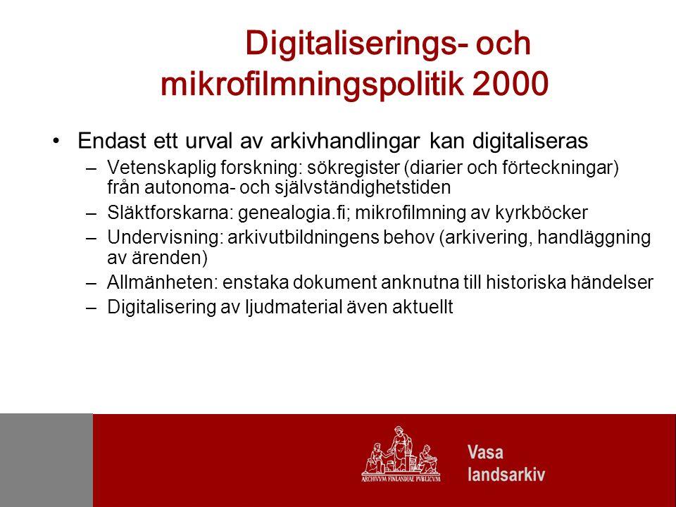 Digitalisering 2000-2006 Totala antalet tagna digibilder inom arkivverket –2000 –2001 –2002 –2003 –200415 300 –200514 000