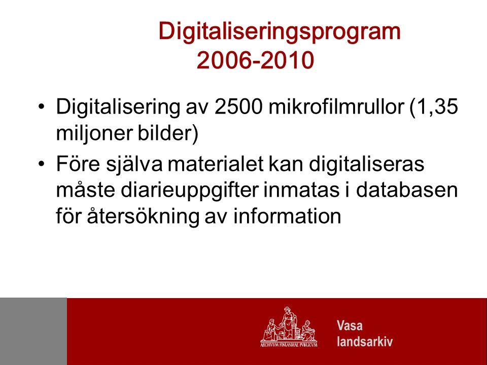 Digitalisering av originalmaterial 2006-2010, t.ex.