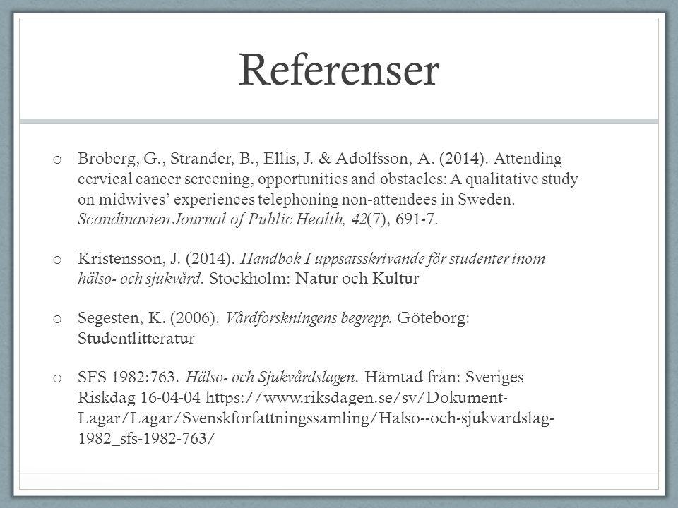 Referenser o Broberg, G., Strander, B., Ellis, J. & Adolfsson, A.