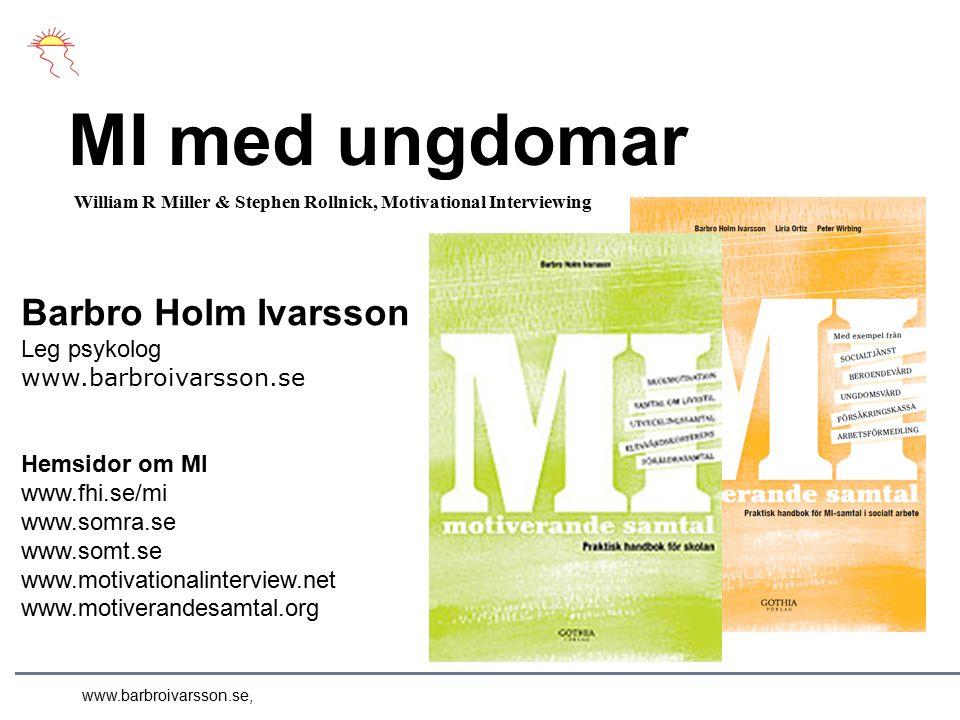 www.barbroivarsson.se, e A tt snabbt mäta motivationen och hitta fokus för samtalet Ointresserad/inte beredd (0-3) Vad är bra nu.