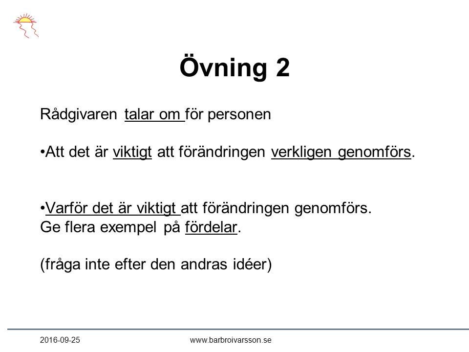 Övning 2 Rådgivaren talar om för personen Att det är viktigt att förändringen verkligen genomförs.