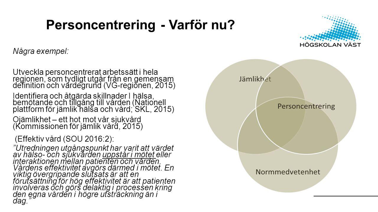 Personcentrering - Varför nu.