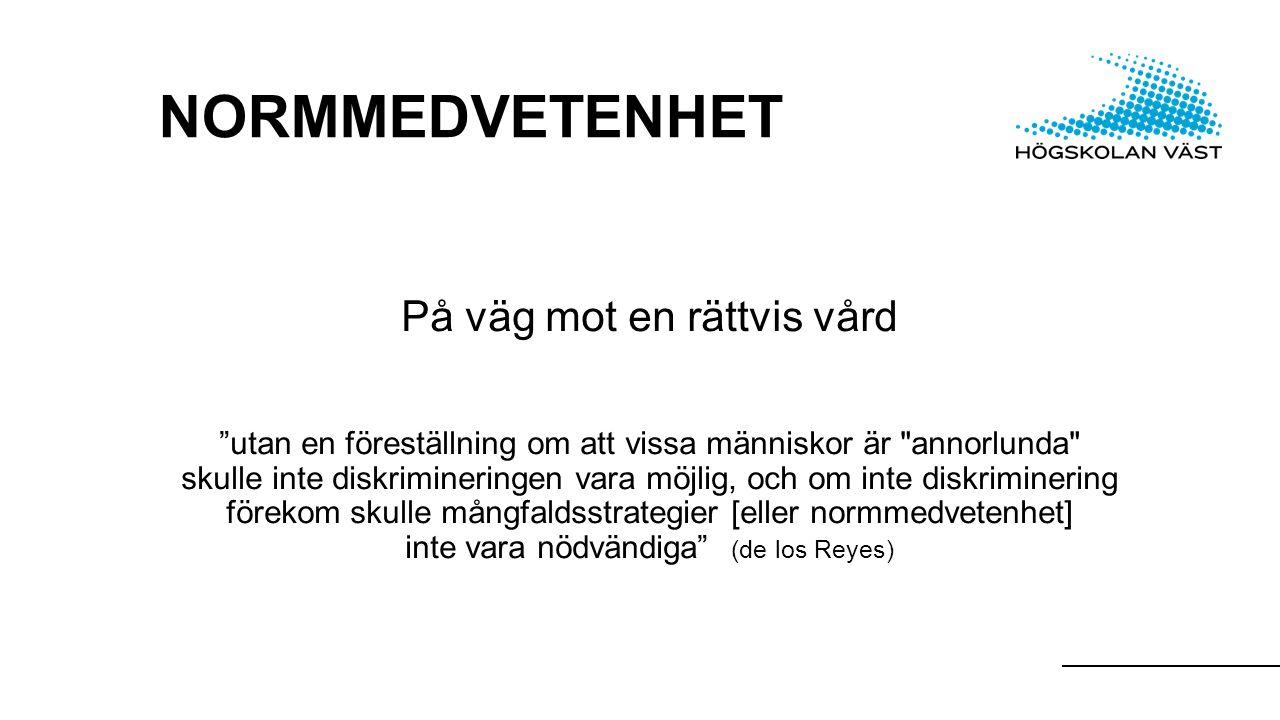 VAD INNEBÄR DET ATT VARA NORMMEDVETEN I VÅRDSAMMANHANG.
